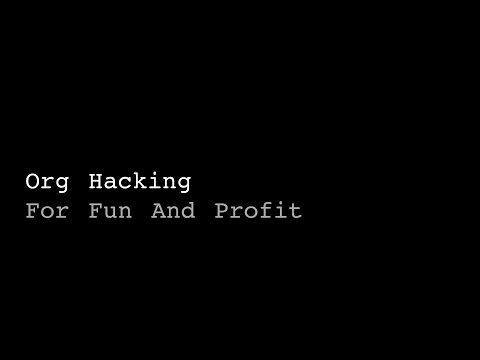 Org Hacking For Fun And Profit