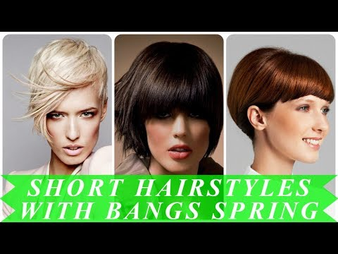 Womens short hairstyles with bangs spring 2018
