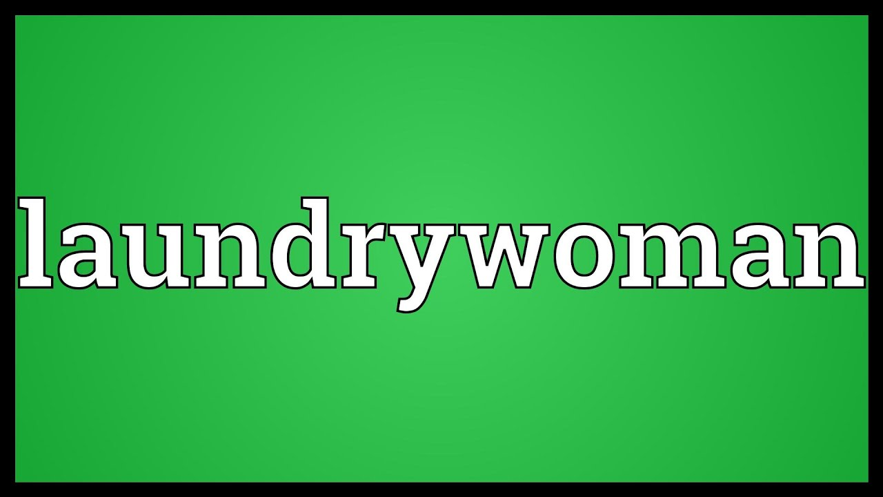 Laundrywoman Meaning