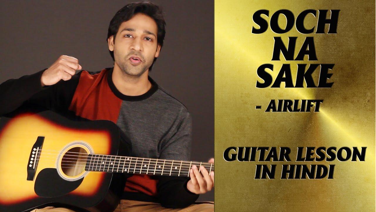 Soch Na Sake Guitar Lesson By Veer Kumar Youtube