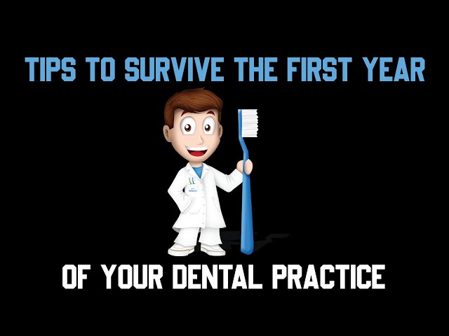 🆕8 Tips To Survive The First Year Of Your Dental Practice – Our Guide