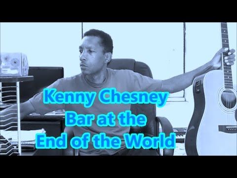 HOW TO PLAY - Kenny Chesney - Bar at the End of the World - GUITAR ...