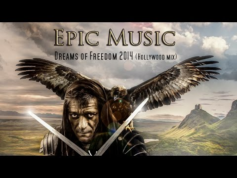 Super Epic Music!!! Dreams of Freedom 2014 (Hollywood Mix) Movie Score