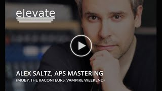 Mastering Engineer Alex Saltz on Elevate Limiter Plug-in