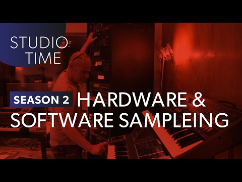 Hardware vs Software Sampling - Studio Time: S2E16
