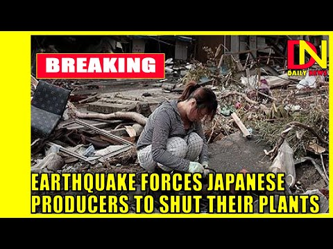 Earthquake forces Japanese producers to shut their plants.