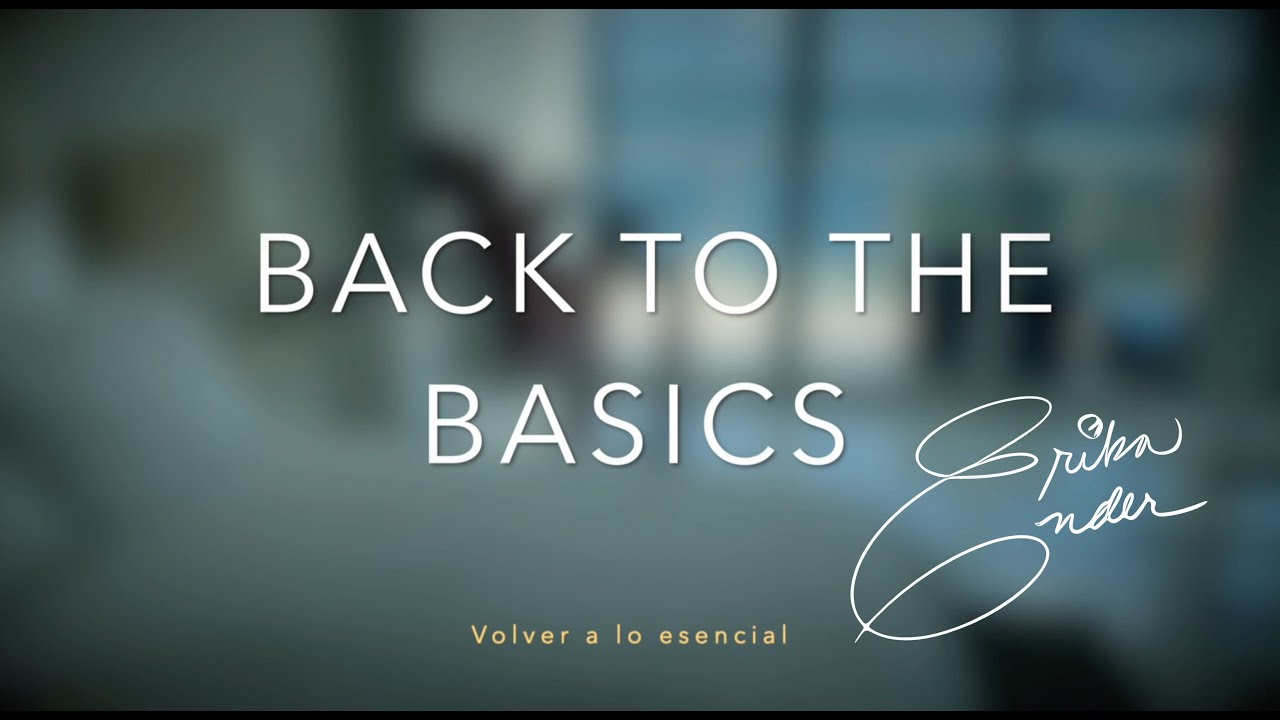 BACK TO THE BASICS - ERIKA ENDER
