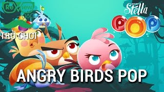 """reviewdao.vn  Angry Birds POP! Bubble Shooter: game """"huyền thoại"""" trở lại"""