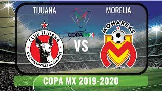 Tijuana Vs Morelia 2020| Copa Mx Cuartos De Final 2020 Hd