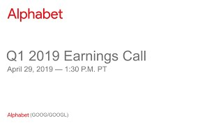 Alphabet 2019 Q1 Earnings Call