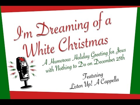 I'm Dreaming of a White Christmas (Jewish Parody Greeting by Listen Up! A Cappella)