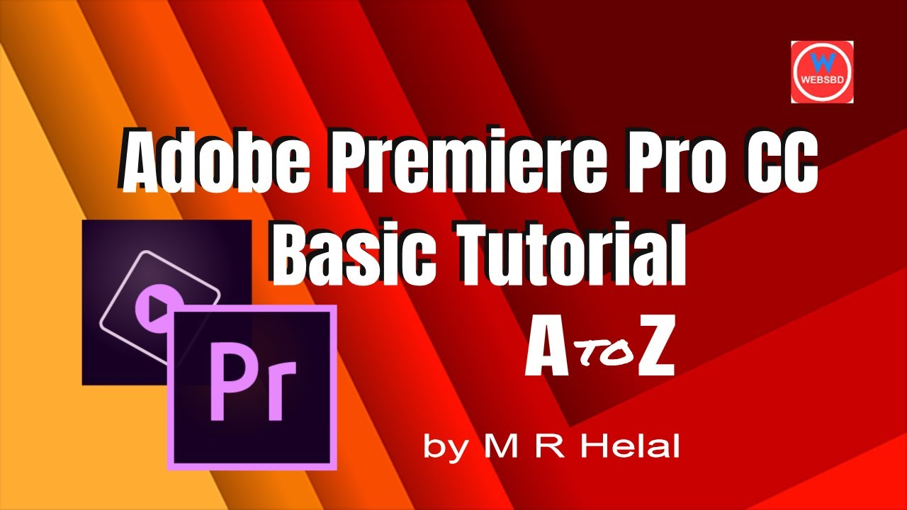 Adobe Premiere Pro CC Basic Tutorial | বাংলা এডোপ প্রিমিয়ার প্রো সিসি বেসিক ভিডিও টিউটোরিয়াল