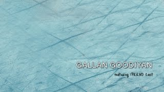 Gallan Goodiyaan: IPKKND Cast