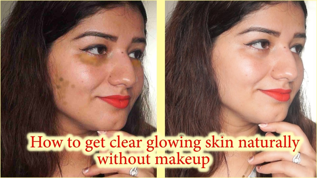 how to get clear glowing skin naturally / real tips to get clear glowing  skin without makeup