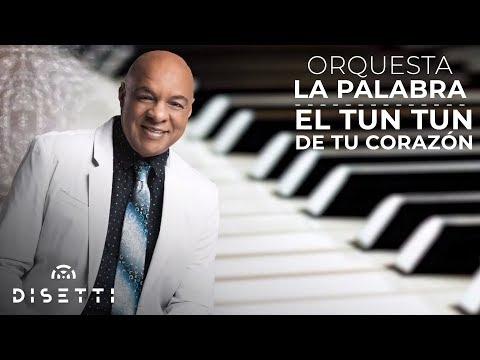 Orquesta La Palabra - El Tun Tun De Tu Corazon [Audio Original] + Letra