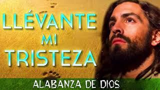 Llévate Mi Tristeza - 1 Hora Música De Oracion - Padre Che...
