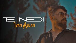 İvan Aslan - Te Nedi (Official Lyric Video)