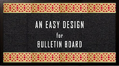 An Easy Design: Simple steps to create BORDER for Bulletin Boards or Soft Boards in school