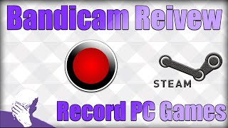 [TiG] Revew: Bandicam - Record PC Gameplay
