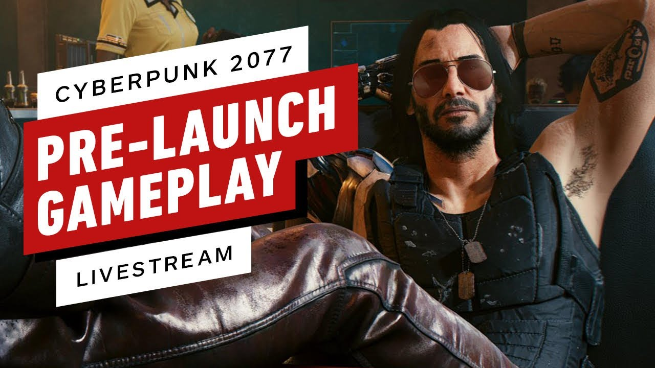 Cyberpunk 2077 Pre-Launch Gameplay Livestream - IGN Plays Live