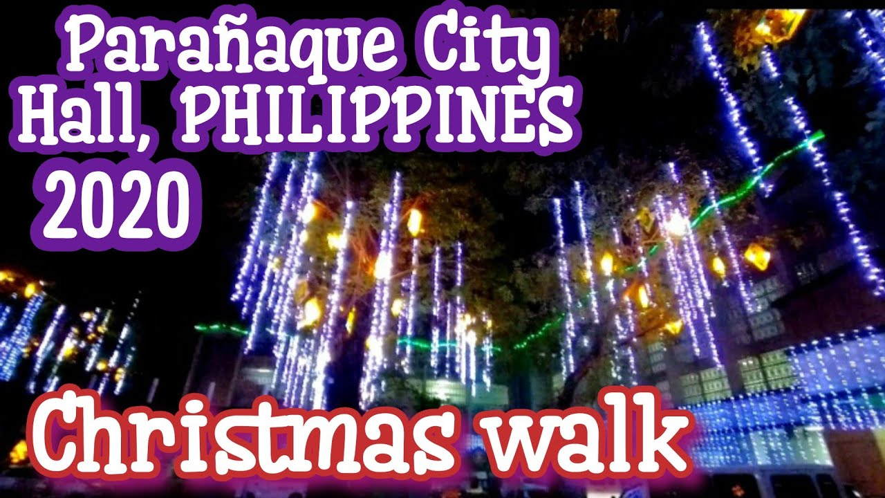 2021 Christmas In The Philippines 4k The Beautiful Lights At Paranaque City Hall Philippines 2021 Pandemic Christmas Youtube