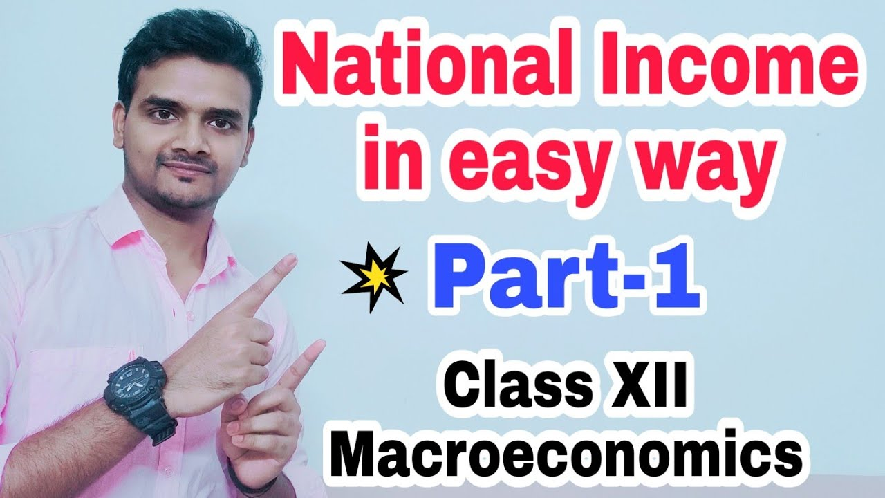 #2 National Income part 1 | 12th class Macroeconomics 2017-2018 I National  Income class 12 in hindi