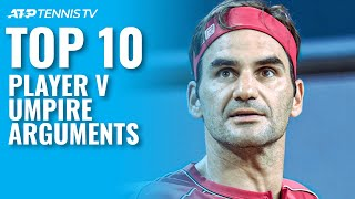 Top 10 Player v Umpire ATP Tennis Arguments!