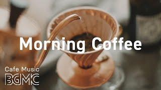 Morning Coffee: Monday Jazz & Bossa Nova Music - Fresh Coffee Jazz Playlist at Home