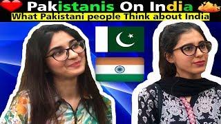 Pakistanis on India | What Pakistani People Think About India | Pakistanis on Indians - Latest 2018
