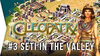 Pharaoh Cleopatra ► #3 Seti in the Valley - [1080p HD Widescreen] - Let's Play Game
