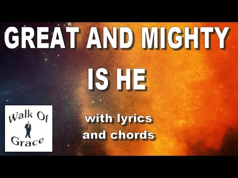 Great And Mighty Is He - With Lyrics and Chords