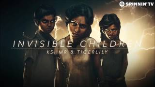KSHMR & Tigerlily - Invisible Children (Extended Mix)