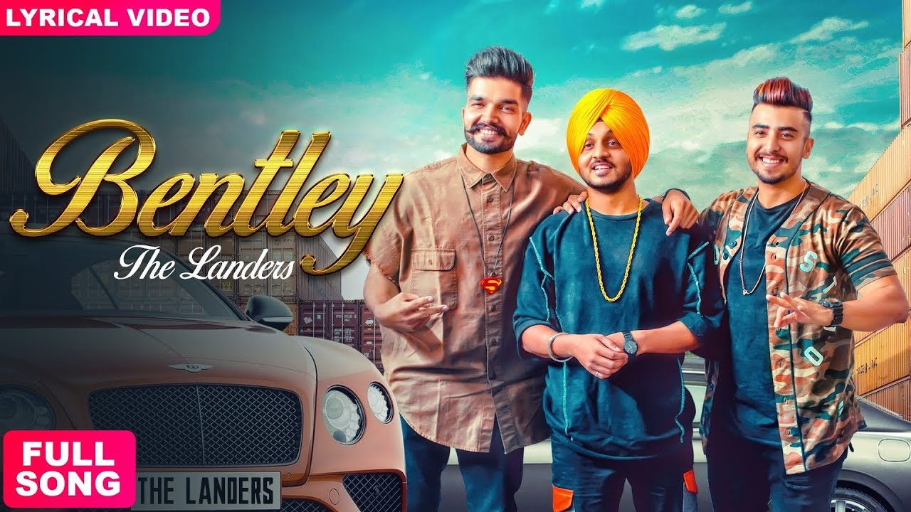 BENTLEY - THE LANDERS ( Full Song ) | Latest Punjabi Songs