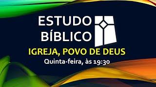 Estudo Bíblico - Igreja, Povo de Deus - 14 (22/07/2021)