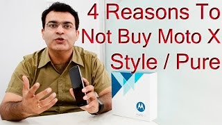 4 Reasons To Not Buy Moto X Style/ Pure- Crisp Review