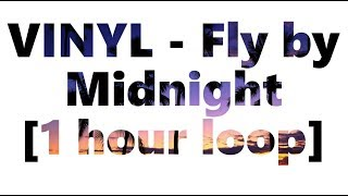 Baixar Vinyl - Fly by Midnight [1 hour loop]