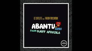 DJ Satelite Ft. Fredy Massamba - Abantu (Djeff Afrozila Remix)