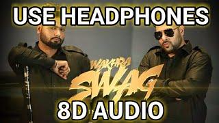 Wakhra Swag (8D AUDIO) - Navv Inder feat. Badshah   Navi Kamboz   Robby Singh