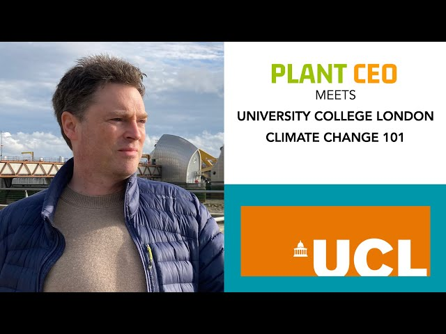 PLANT CEO #55 - Climate Change 101: Professor of Climatology UCL