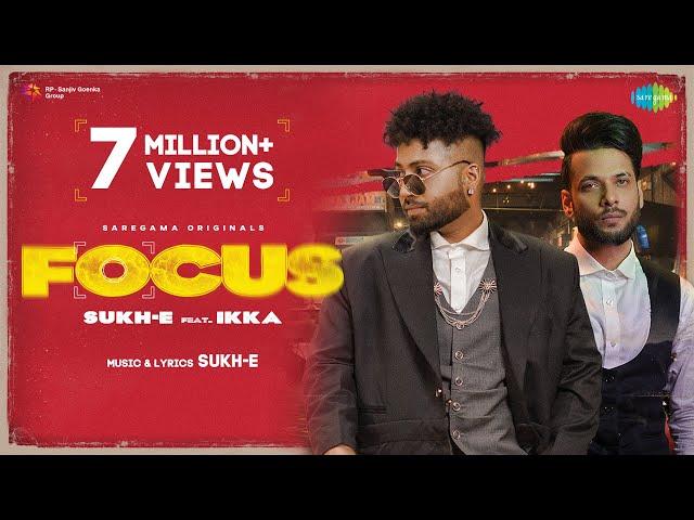 FOCUS | Sukh-E Muzical Doctorz | Ikka | Official Video | Trending Punjabi Song 2021