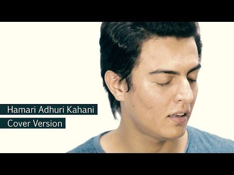 Hamari Adhuri Kahani (2015)   Cover Stories ft Johaan John Thekkan