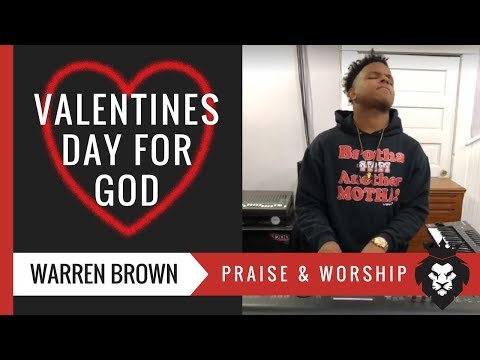 Valentines Day For God ❤️🙏🏽🙌🏽 | Warren Brown
