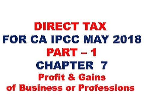 Income Tax : AY 18 - 19 : PGBP : Lecture 1 : Profit & Gains of Business or Professions