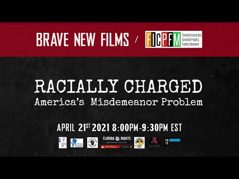Racially Charged: America's Misdemeanor Problem LIVESTREAM FICPFM • Brave New Films (BNF)