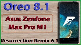 How To Update Android Oreo 8.1 in Asus Zenfone Max Pro M1 (Resurrection Remix v6.1) Install & Review