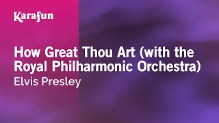Karaoke How Great Thou Art (with the Royal Philharmonic Orchestra) - Elvis Presley *