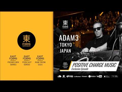 Positive Charge Music by Adam3 // Exclusive Episode for EAST FORMS Drum&Bass