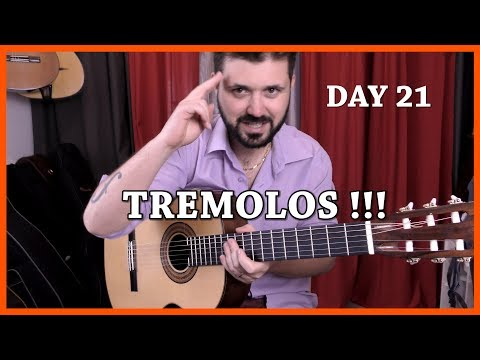 Day 21  To be the master of tremolos - Classical Fingerstyle Guitar