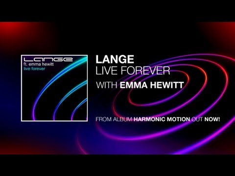 Lange Ft. Emma Hewitt - Live Forever (Original Mix)