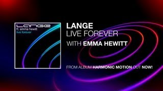 Lange Ft. Emma Hewitt - Live Forever (Original Mix) Mp3